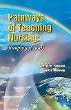 Pathways to Teaching Nursing, Sylvia Rayfield, Loretta Manning, 0976102919