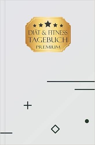 Diat Und Fitness Tagebuch Premium Ein Diattagebuch Zum Eintragen