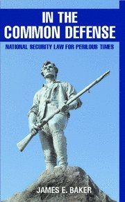 In the Common Defense: National Security Law for Perilous Times