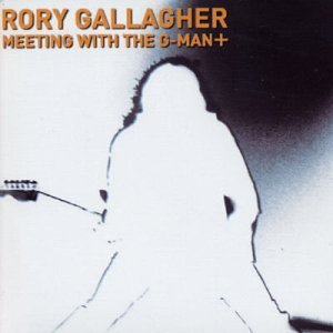 Meeting With The G-Man By Rory Gallagher (2003-11-22) (Rory Gallagher Meeting With The G Man)