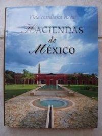 Vida cotidiana en las haciendas de Mexico/ Daily Life in the Haciendas of Mexico (Spanish Edition)