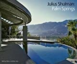 img - for Julius Shulman: Julius Shulman : Palm Springs (Hardcover); 2008 Edition book / textbook / text book