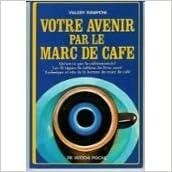 Livres Votre avenir par le marc de café pdf