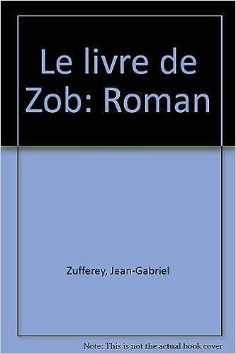 Le Livre De Zob Roman French Edition Jean Gabriel