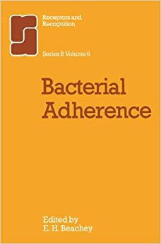Book Bacterial Adherence: Volume 6 (Receptors and Recognition)