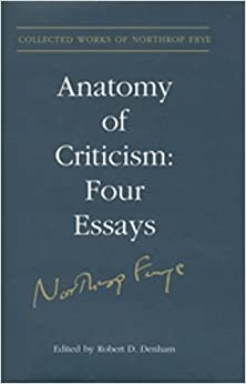 Anatomy of Criticism: Four Essays (Collected works of Northrop ...