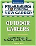 img - for Outdoor Careers (Field Guides to Finding a New Career (Paperback)) by Amanda Kirk (2009-07-01) book / textbook / text book