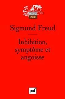 Inhibition, symptôme et angoisse par Freud
