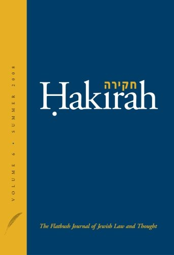 Hakirah: The Flatbush Journal of Jewish Law and Thought: Vol 6 (Summer 2008))
