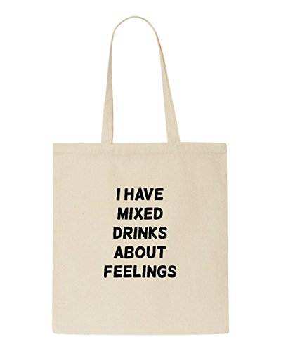 Have Feelings Statement Bag Shopper Drinks About Tote Alcohol Mixed I Themed Beige T6qxwdd