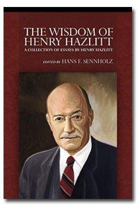 Wisdom of Henry Hazlitt