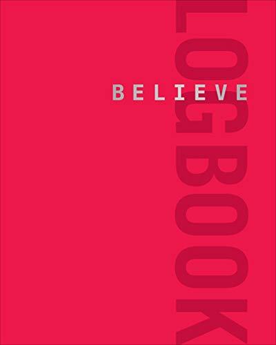 Believe Logbook (Red Edition) (Believe Training Journal) (I Believe Training Journal)