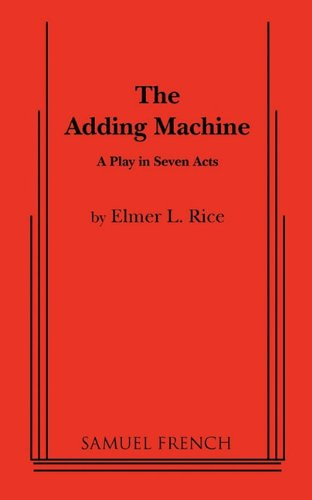 summary of adding machine by elmer rice A detailed biography of elmer rice that includes images the adding machine elmer died while on holiday in southampton on 8th may.