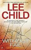 Without Fail (Jack Reacher, No. 6) Publisher: Jove