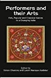 img - for Performers and Their Arts. Routledge India. 2006. book / textbook / text book
