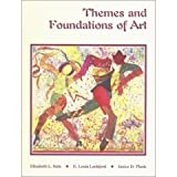 Themes and Foundations of Art, Katz, Elizabeth L. and Lankford, E. Louis, 031402946X