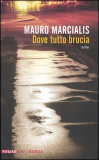 Dove tutto brucia ebook
