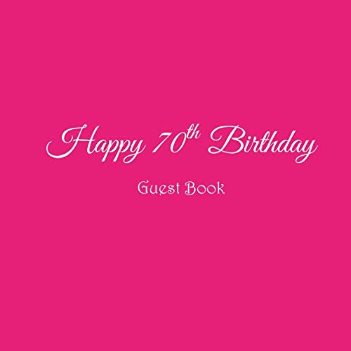 Happy 70th Birthday Guest Book: Happy 70 year old 70th Birthday Party Guest Book gifts accessories decor ideas supplies decorations for women her wife ... decorations gifts ideas women men) -