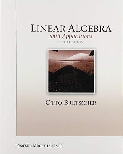 Linear Algebra with Applications (Classic Version) (5th Edition) (Pearson Modern Classics for Advanced Mathematics Series)