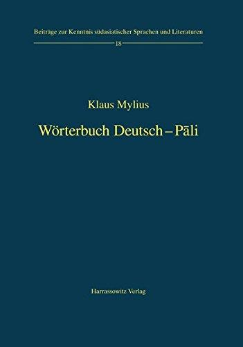 Wörterbuch Deutsch-Pali (Beiträge zur Kenntnis Südasiatischer Sprachen und Literaturen, Band 18)
