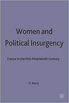 Women and Political Insurgency: France in the Mid-Nineteenth Century