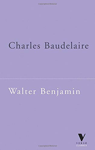Charles Baudelaire: A Lyric Poet in the Era of High Capitalism (Verso Classics Series)