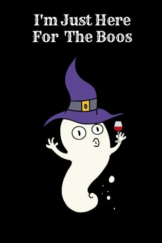 I'm Just Here For The Boos Journal Notebook - College Ruled: 130 Pages 6 x 9 Lined Writing Paper Halloween Ghost Wine for $<!--$6.99-->