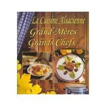 CUISINE ALSACIENNE DE NOS GRAND-MERES AUX GRANDS CHEFS