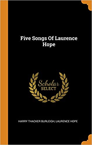 Five Songs of Laurence Hope: Harry Thacker Burleigh