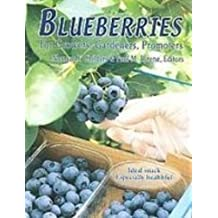 Blueberries: For Growers, Gardners and Promoters