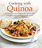 Cooking with Quinoa: 50 fabulous recipes making the most of this