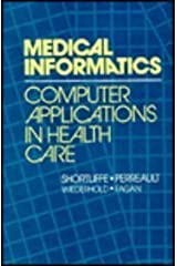 Medical Informatics: Computer Applications in Health Care Hardcover