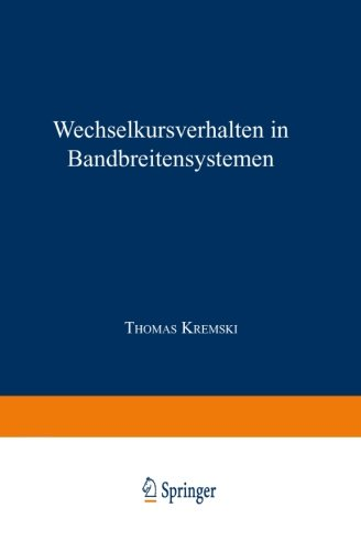 Wechselkursverhalten in Bandbreitensystemen (Gabler Edition Wissenschaft) (German Edition) by Kremski Thomas