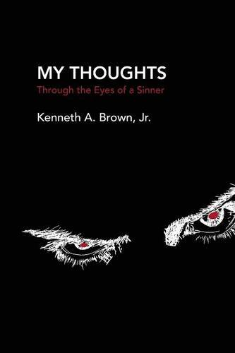 My Thoughts: Through the Eyes of a Sinner