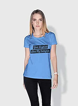 Creo Your Boyfriend Likes My Instagram Funny T-Shirts For Women - S, Blue