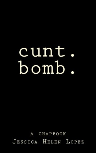 cunt.bomb.: a chapbook