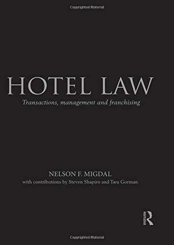 Hotel Law: Transactions, Management and Franchising by Routledge