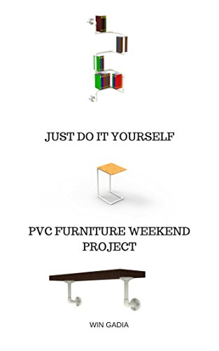 Just Do it Yourself: Weekend PVC Furniture Project (Pvc Furniture)