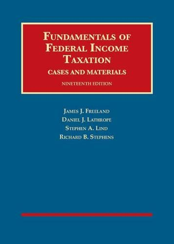 Fundamentals of Federal Income Taxation, 19th (University Casebook Series)