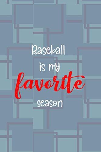 (Baseball is my favorite season: Blank Lined Notebook ( Baseball ) Blue)