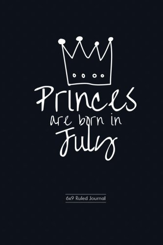 Download Princes Are Born In July: Blue Polka Dot Cover Ruled Journal Notebook Diary Gift to Write in Draw Doddle, Jotter, Keepsake, Memory Book, Birthday & ... Paperback (Boys Birthday Gifts) (Volume 7) PDF