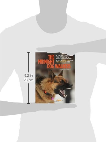 The-Midnight-Dog-Walkers-Positive-Training-and-Practical-Advice-for-Living-With-Reactive-and-Aggressive-Dogs