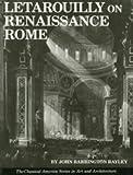 Letarouilly on Renaissance Rome, John Barrington Bayley, 0803809506