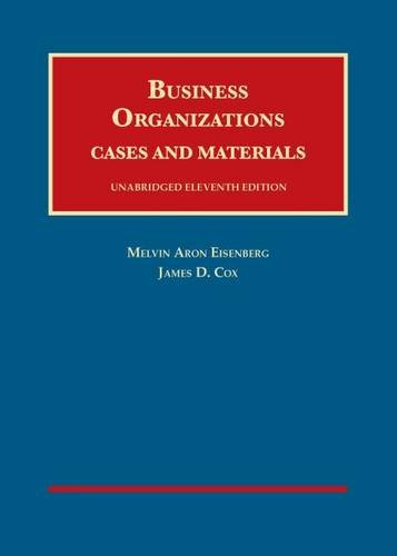 Business Organizations: Cases and Materials (University Casebook) (Organizations Business)