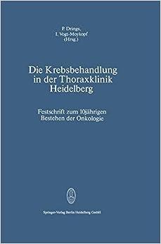 Die Krebsbehandlung in der Thoraxklinik Heidelberg: Festschrift zum 10jährigen Bestehen der Onkologie (German Edition)