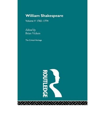 Download [(William Shakespeare: 1765-1774 v. 5: The Critical Heritage)] [Author: Brian Vickers] published on (December, 2008) ebook