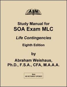 asm study manual for soa exam mlc life contingencies 6th edition rh amazon com asm exam c study manual pdf exam mlc study manual pdf