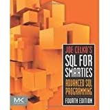 Joe Celko's SQL for Smarties, Fourth Edition: Advanced SQL Programming (The Morgan Kaufmann Series in Data Management Systems) 4th edition by Celko, Joe (2010) Paperback