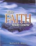 Bible Faith Study Course, Kenneth E. Hagin, 089276080X