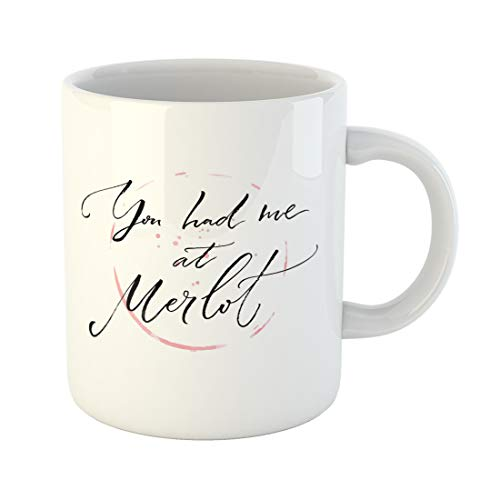 Semtomn Funny Coffee Mug You Had Me at Merlot Funny Quote About Wine Modern 11 Oz Ceramic Coffee Mugs Tea Cup Best Gift Or Souvenir